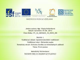 Jméno autora: Mgr. Vlasta Kollariková Datum vytvoření: 07.06. 2013