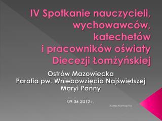 IV Spotkanie nauczycieli, wychowawców, katechetów   i pracowników oświaty Diecezji Łomżyńskiej