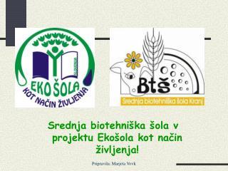 Srednja biotehniška šola v projektu Ekošola kot način življenja!