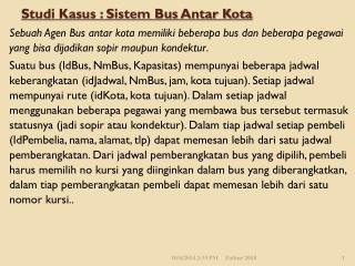 Studi Kasus : Sistem Bus Antar Kota