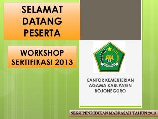 WORKSHOP SERTIFIKASI 2013