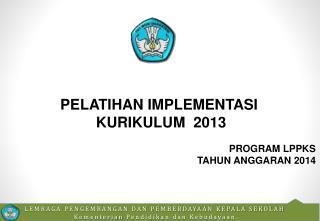 LEMBAGA PENGEMBANGAN DAN PEMBERDAYAAN KEPALA SEKOLAH  Kementerian Pendidikan dan Kebudayaan .
