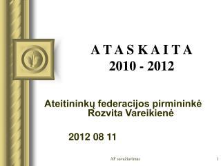A T A S K A I T A 2010 - 2012