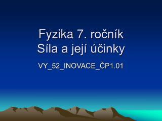 Fyzika 7. ročník Síla a její účinky