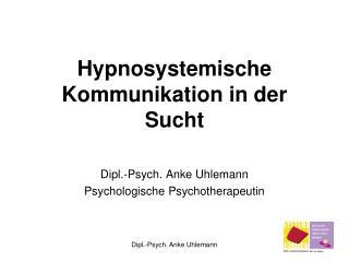 Hypnosystemische Kommunikation in der Sucht