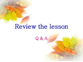 Review the lesson