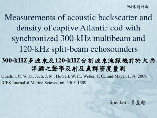 300-kHZ 多波束及 120-kHZ 分割波束漁探機對於大西洋鱈之聲學反射及魚群密度量測