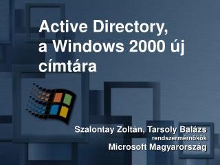 Szalontay Zoltán, Tarsoly Balázs rendszermérnökök  Microsoft Magyarország
