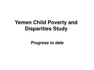 Yemen Child Poverty and Disparities Study