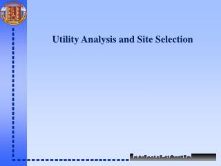 Utility Analysis and Site Selection