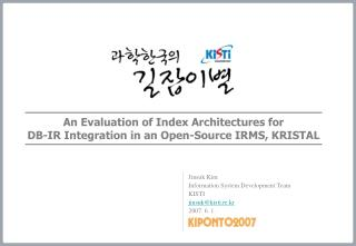 An Evaluation of Index Architectures for DB-IR Integration in an Open-Source IRMS, KRISTAL
