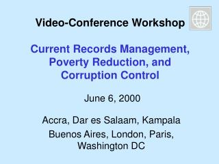 Video-Conference Workshop Current Records Management, Poverty Reduction, and Corruption Control