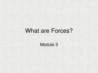 What are Forces