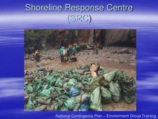 Shoreline Response Centre  SRC