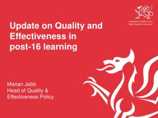 Update on Quality and Effectiveness in  post-16 learning