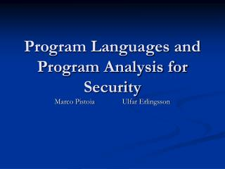 Program Languages and Program Analysis for Security