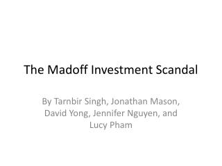 The Madoff Investment Scandal
