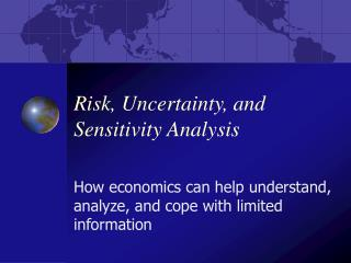 Risk, Uncertainty, and Sensitivity Analysis