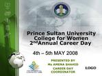 Prince Sultan University  College for Women 2nd Annual Career Day  4th   5th MAY 2008