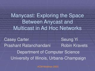 Manycast: Exploring the Space Between Anycast and Multicast in Ad Hoc Networks