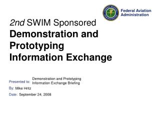 2nd  SWIM Sponsored  Demonstration and Prototyping Information Exchange