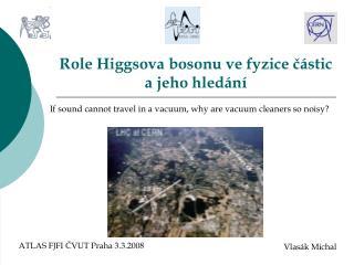 Role Higgsova bosonu ve fyzice částic a jeho hledání