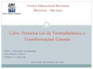 Calor, Primeira Lei da Termodinâmica e Transformações Gasosas