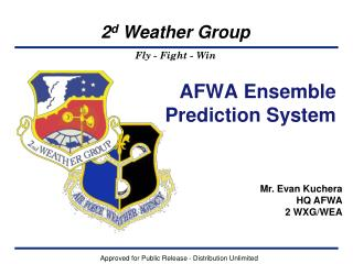 Mr. Evan Kuchera HQ AFWA 2 WXG/WEA Template: 28 Feb 06