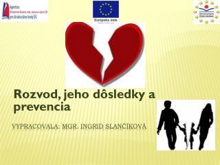 Vypracovala: Mgr.  Ingrid Slančíková