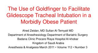 The Use of Goldfinger to Facilitate Glidescope Tracheal Intubation in a Morbidly Obese Patient