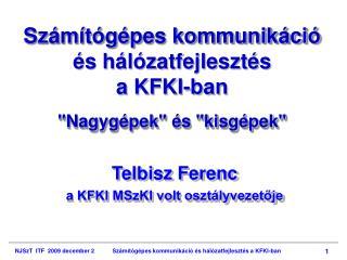 Számítógépes kommunikáció  és hálózatfejlesztés  a KFKI-ban