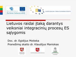 Lietuvos raidai įtaką darantys veiksniai integracinių procesų ES sąlygomis