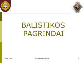 BALISTIKOS PAGRINDAI