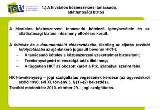 1.) A hivatalos közbeszerzési tanácsadó, átláthatósági biztos