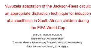 Lee C-A, MBBCh, FCA (SA) Department of Anaesthesiology