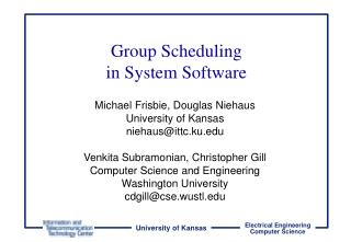 Group Scheduling in System Software
