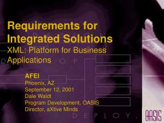 Requirements for Integrated Solutions XML: Platform for Business Applications