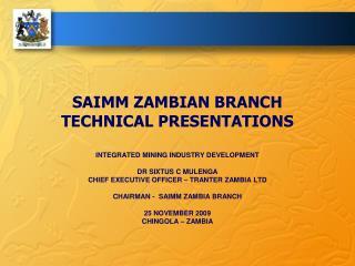 SAIMM ZAMBIAN BRANCH TECHNICAL PRESENTATIONS