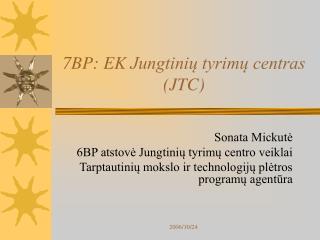 7BP: EK  Jungtinių tyrimų centras (JTC)