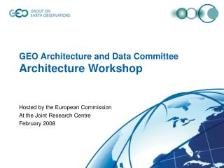 GEO Architecture and Data Committee Architecture Workshop