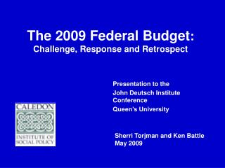 The 2009 Federal Budget : Challenge, Response and Retrospect