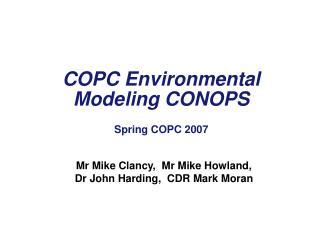 COPC Environmental Modeling CONOPS Spring COPC 2007