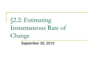 §2.2: Estimating Instantaneous Rate of Change