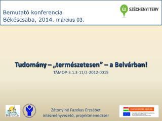 Bemutató konferencia Békéscsaba, 2014.  március 03 .