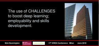 The use of CHALLENGES to boost deep learning; employability and skills development.