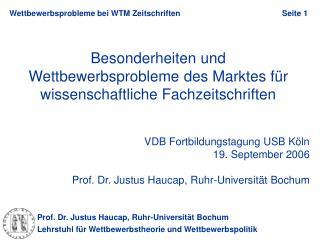 Besonderheiten und Wettbewerbsprobleme des Marktes für wissenschaftliche Fachzeitschriften