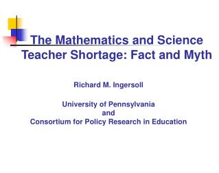 Ingersoll, R. 2008. The Mathematics and Science Teacher Shortage: Fact and Myth. Paper presented at Conference on Confro