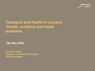 Transport and Health in London:   Trends, evidence and trend breaches