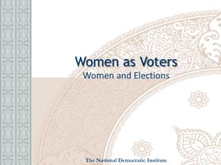 Women as Voters Women and Elections