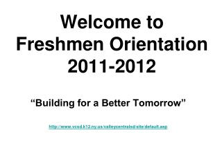 Welcome to  Freshmen Orientation  2011-2012